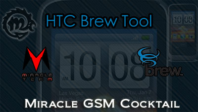 Miracle GSM Cocktail htc brew tool